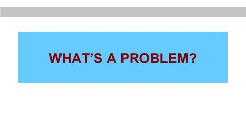 What is a problem?